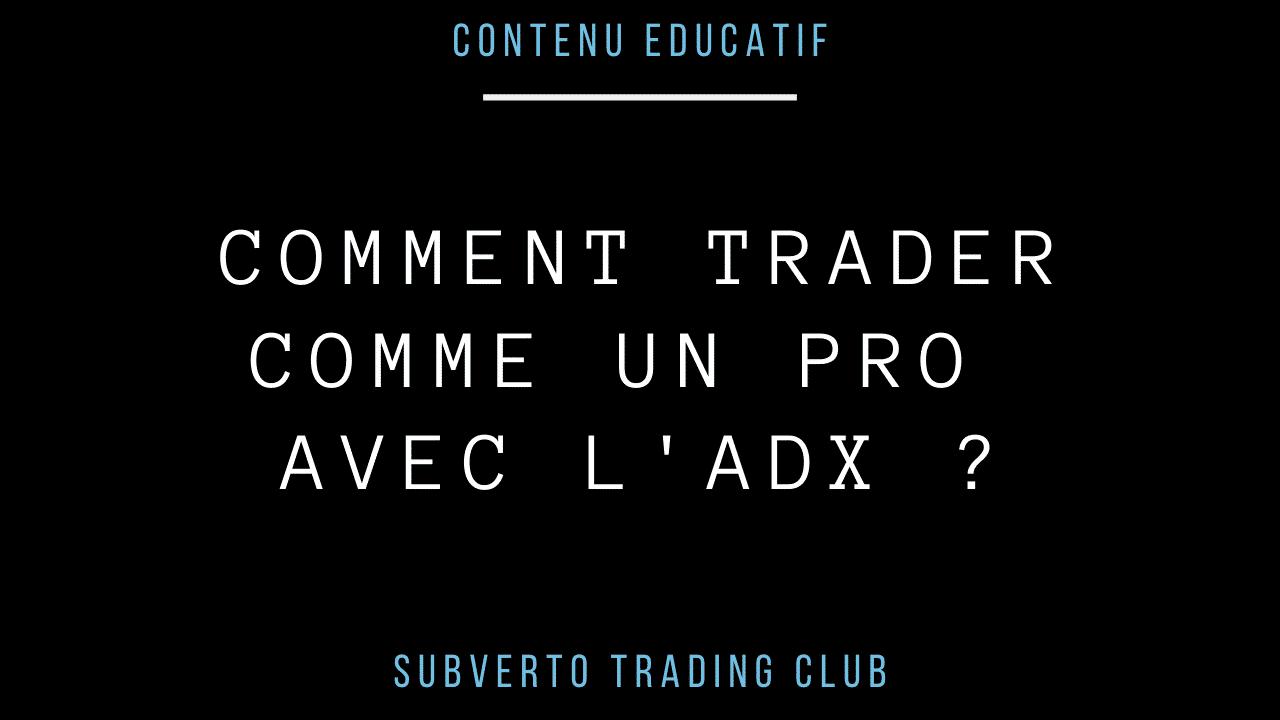 Comment trader comme un pro avec l'adx
