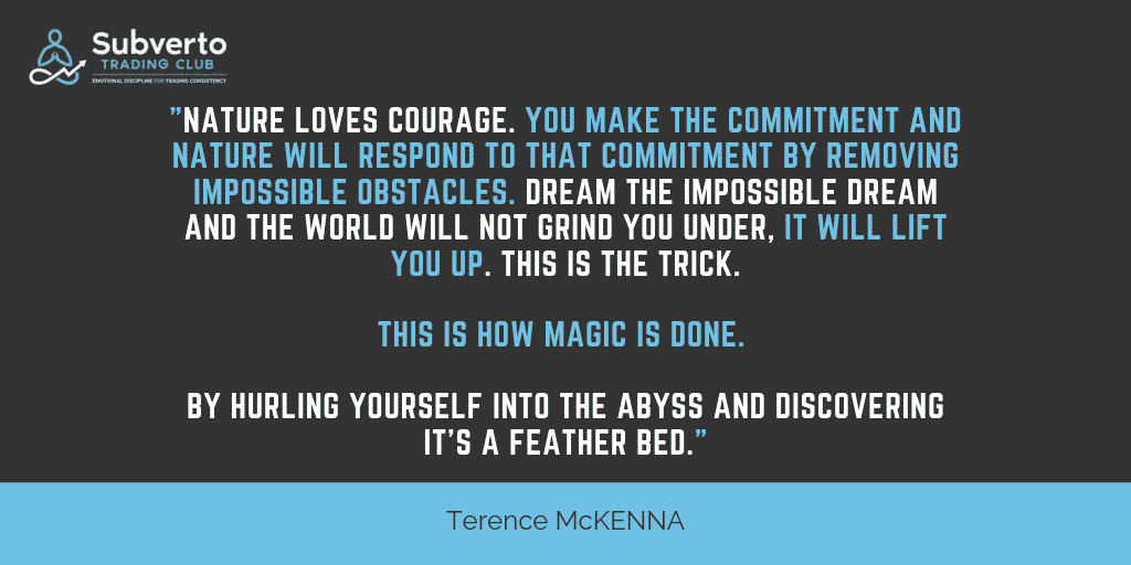 Terence Kemp McKenna (November 16, 1946 – April 3, 2000) quote about nature that loves courage and to make the commitment