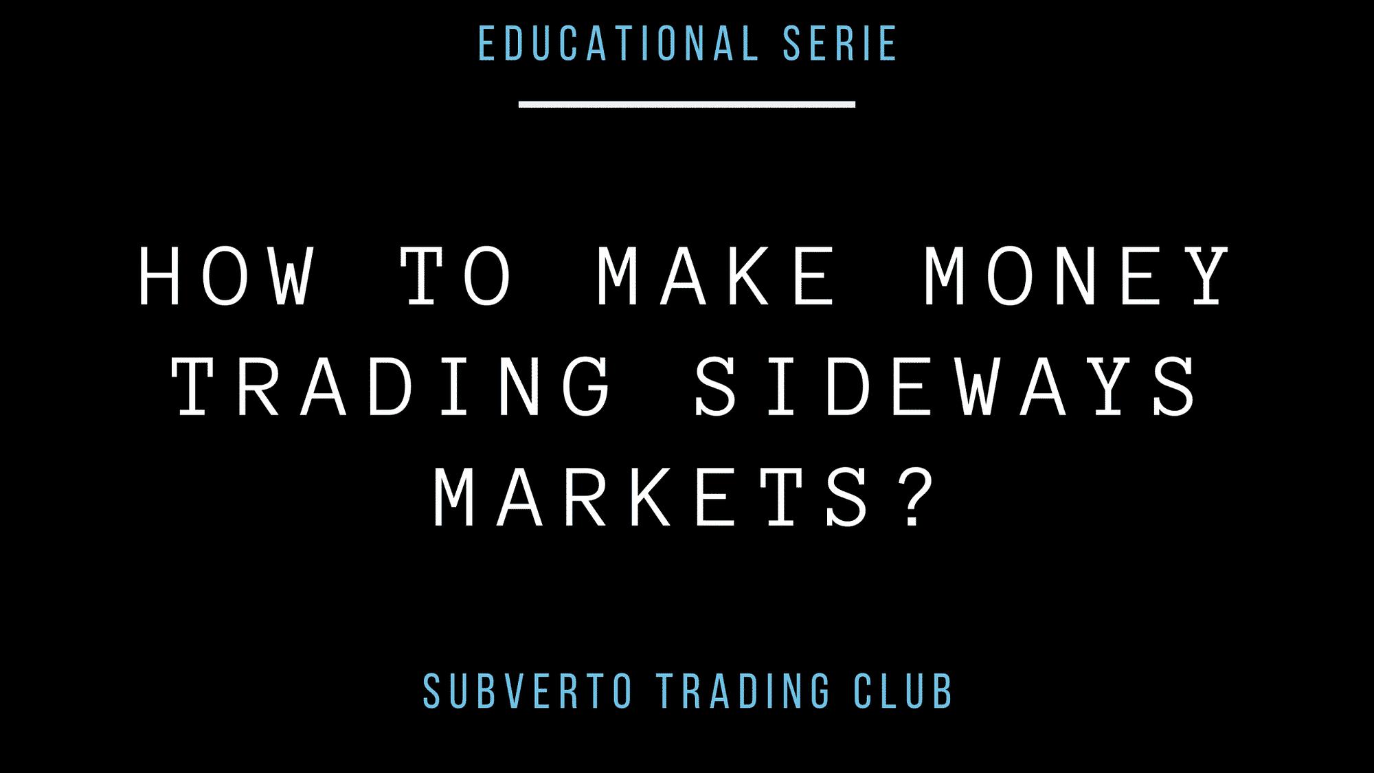 Bitcoin how to make money trading sideways market