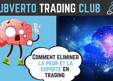 Comment éliminer la peur et la cupidité en trading