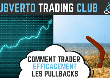 Comment trader efficacement les pullbacks