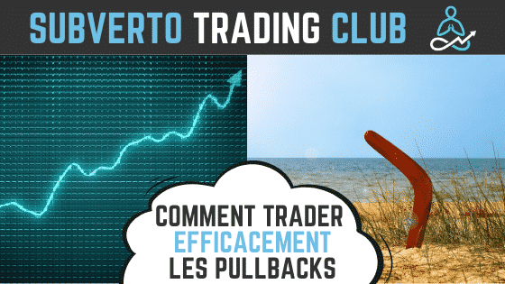 Comment trader efficacement les pullbacks subverto