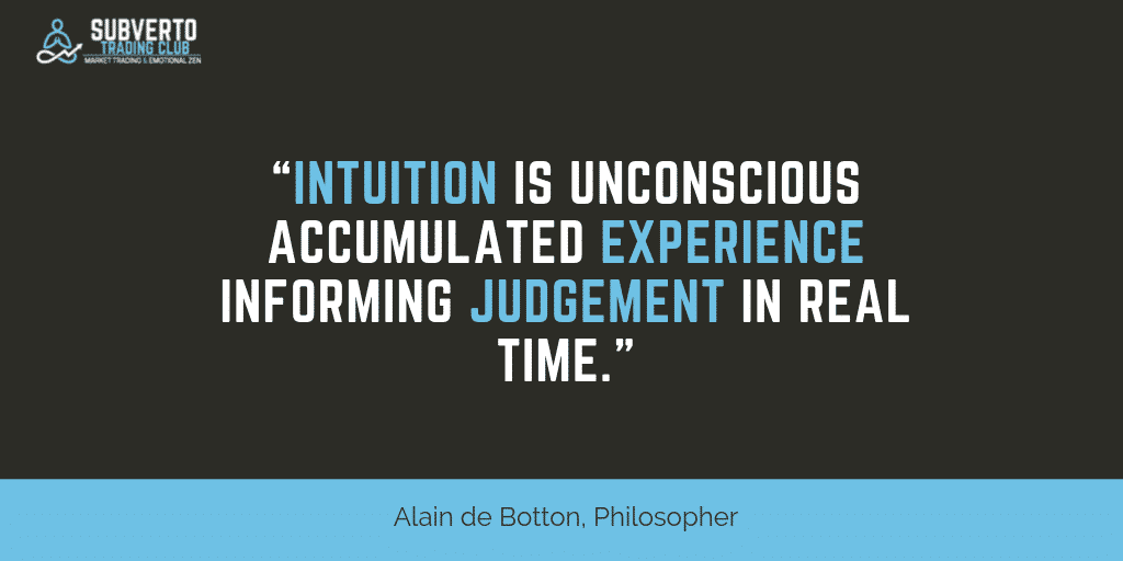 Alain de Botton - Quote about intution as the result of experience influencing your judgement