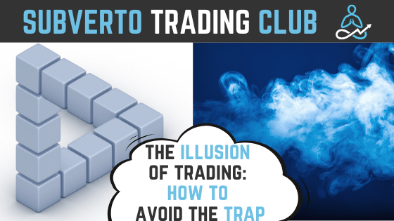 The illusion of trading How to avoid the trap
