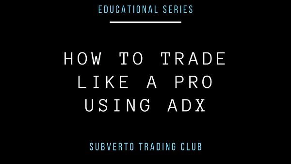 Trade Like a pro using ADX